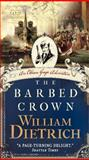 The Barbed Crown, William Dietrich, 0062194097