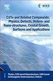 CdTe and Related Compounds : Physics, Cdte-Based Nanostructures, Cdte-Based Semimagnetic Semiconductors, Defects, , 0080464092
