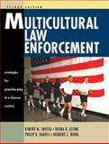 Multicultural Law Enforcement : Strategies for Peacekeeping in a Diverse Society, Shusta, Robert M. and Harris, Philip R., 013033409X