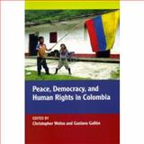 Peace, Democracy, and Human Rights in Colombia, Welna, Christopher, 0268044090