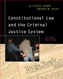 Constitutional Law and the Criminal Justice System, Harr, J. Scott and Hess, Karen M., 0534594093