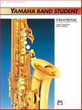Yamaha Band Student, Bk 1, Saul Feldstein and John O'Reilly, 0882844091