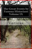 The Great Events by Famous Historians Volume IX, Various, 1500594091
