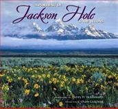 A Portrait of Jackson Hole and the Tetons, photography by Henry Holdsworth, text by Charlie Craighead, 1560374098