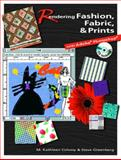 Rendering Fashion, Fabric, and Prints with Adobe Photoshop 7, Colussy, M. Kathleen and Greenberg, Steve, 0130494097
