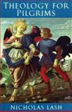 Theology for Pilgrims, Lash, Nicholas, 0268034095