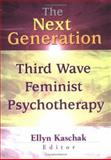 The Next Generation : Third Wave Feminist Psychotherapy, Ellyn Kaschak, 0789014092