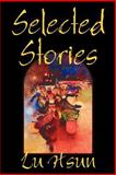 Selected Stories of Lu Hsun, Hsun, Lu, 0809594099