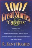 1001 Great Stories and Quotes, R. Kent Hughes, 0842304096