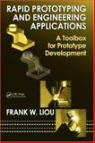 Rapid Prototyping and Engineering Applications : A Toolbox for Prototype Development, Liou, Frank W., 0849334098