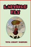 Ladybird Fly, Tessa Lorant Warburg, 090637409X