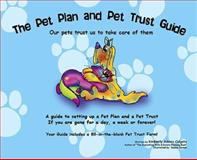 The Pet Plan and Pet Trust Guide, Kimberly Adams Colgate, 0977734099