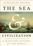 The Sea and Civilization, Lincoln Paine, 140004409X