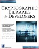 Cryptographic Libraries for Developers, Kelley, Diana and Moyle, Ed, 1584504099
