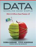 Data Modeling Made Simple with CA ERwin Data Modeler R8, Burbank, Donna and Hoberman, Steve, 1935504096