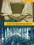 Applied Anthropology : Tools and Perspectives for Contemporary Practice, Ervin, Alexander M., 0205414095