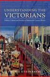 Understanding the Victorians : Politics, culture and society in nineteenth century Britain, Steinbach, Susie, 0415774098