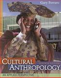 Cultural Anthropology : An Applied Perspective, Ferraro, Gary, 0495804096