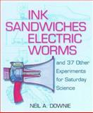 Ink Sandwiches, Electric Worms, and 37 Other Experiments for Saturday Science, Downie, Neil A., 0801874092