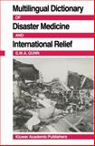Multilingual Dictionary of Disaster Medicine and International Relief : English, Francais, Espanole, (Arabic), Gunn, S. W., 0898384095