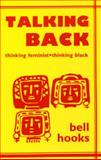 Talking Back : Thinking Feminist, Thinking Black, hooks, bell, 0921284098