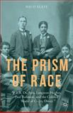The Prism of Race : W. E. B. du Bois, Claude Mckay, Langston Hughes, Paul Robeson, and the Colored World of Cedric Dover, Slate, Nico, 1137484098