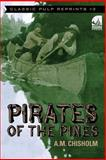 Pirates of the Pines, A. Chisholm, 1478284099