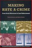 Making Hate a Crime : From Social Movement Concept to Law Enforcement Practice, Jenness, Valerie and Grattet, Ryken, 0871544091