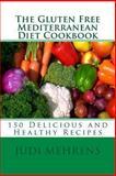 The Gluten Free Mediterranean Diet Cookbook, Judi Mehrens, 1492724092