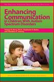 Enhancing Communication in Children with Autism Spectrum Disorders, Tammy D. Barry and Frances A. Karnes, 1593634099