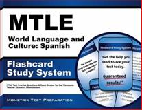 Mtle World Language and Culture Spanish Flashcard Study System : MTLE Test Practice Questions and Exam Review for the Minnesota Teacher Licensure Examinations, MTLE Exam Secrets Test Prep Team, 1630944092