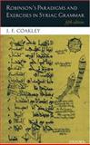 Robinson's Paradigms and Exercises in Syriac Grammar, Coakley, J. F. and Robinson, Theodore H., 0199254095