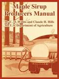 Maple Sirup Producers Manual, Willits, C. O. and Hills, Claude H., 1410224090