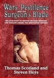 Wars, Pestilence and the Surgeon's Blade, Thomas Scotland and Steven Heys, 1909384097