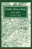 Dublin's Trade in Books, 1550-1800 9780198184096