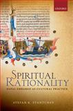 Spiritual Rationality : Papal Embargo As Cultural Practice, Stantchev, Stefan K., 0198704097