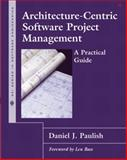 Architecture-Centric Software Project Management : A Practical Guide, Paulish, Daniel J., 0201734095