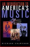 Introduction to America's Music, Crawford, Richard, 039397409X