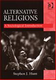 Alternative Religions : A Sociological Introduction, Hunt, Stephen, 0754634094
