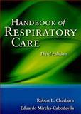 Handbook of Respiratory Care, Chatburn, Robert L. and Mireles-Cabodevila, Eduardo, 0763784095