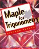 Maple for Trigonometry, Parker, Richard, 0827374097