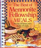 The Best of Mennonite Fellowship Meals, Phyllis Pellman Good and Louise Phyllis, 1561484091