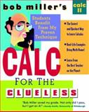 Bob Miller's Calc for the Cluless : Calc II, Miller, Bob, 0070434093