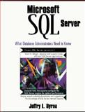 Microsoft SQL Server : What Database Administrators Need to Know, Byrne, Jeffrey L., 0134954092