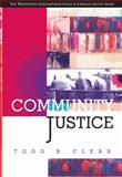 Community Justice, Clear, Todd R. and Cadora, Eric, 0534534090