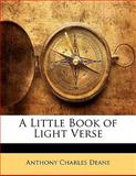 A Little Book of Light Verse, Anthony Charles Deane, 1141094096