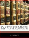 Om Digtningen På Island I Det 15 Og 16 Århundrede, Jón Þorkelsson, 1142154092