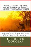 Narrative in the Life of an American Slave/Incidents of a Slave Girl, Frederick Douglas and Harriet Jacobs, 1492174092