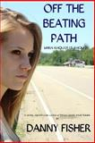 Off the Beating Path, Danny Fisher, 1492314099