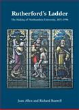 Rutherford's Ladder : The Making of Northumbria University, 1871-1996, Allen, Joan and Buswell, R. J., 1904794092